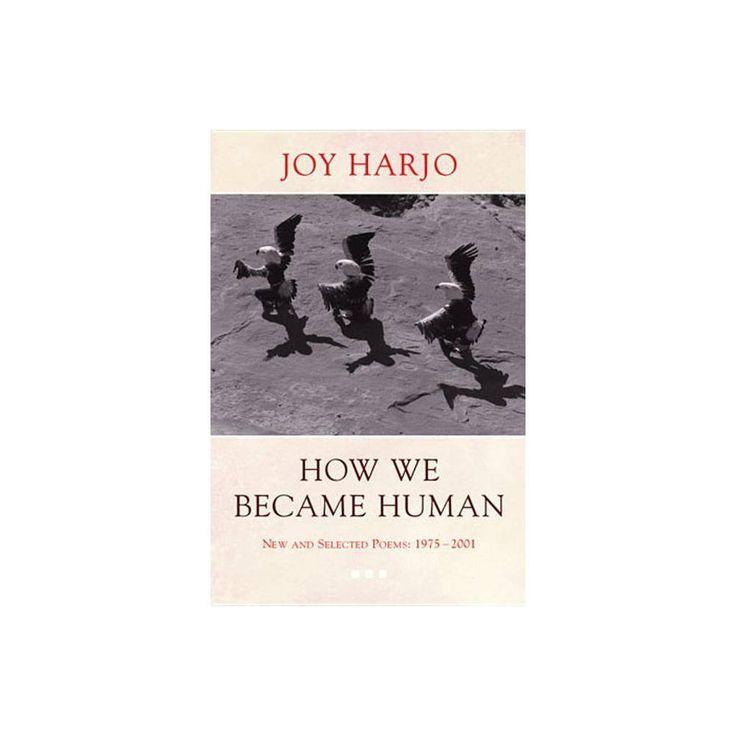 Wie wir menschlich wurden – von Joy Harjo (Taschenbuch)