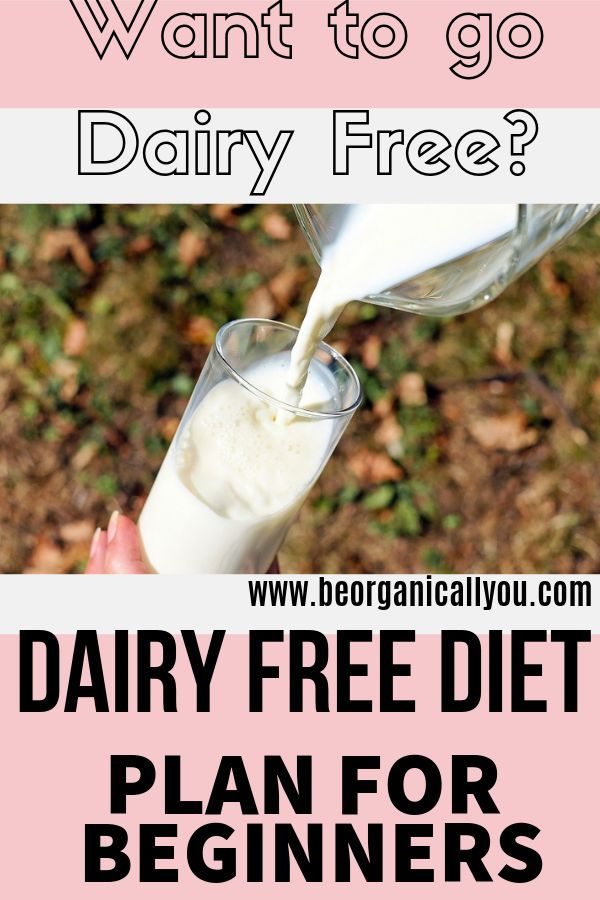 The Best Dairy Free Diet Plan For Beginners Be Organically You Dairy Free Diet Dairy Free Diet Plan Free Diet Plans
