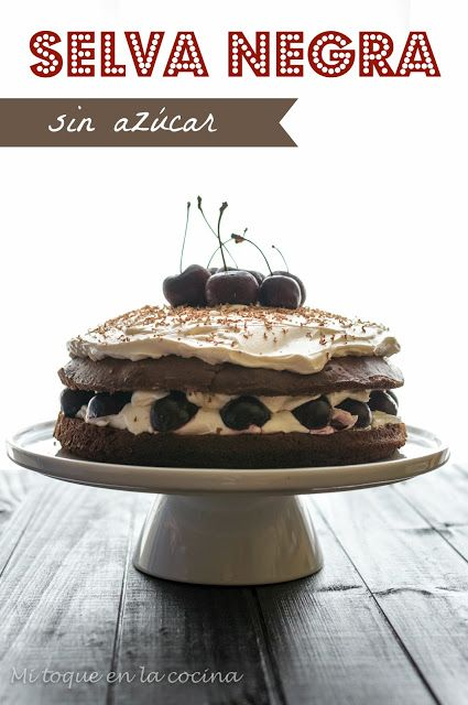 Mi toque en la cocina: Tarta Selva Negra sin azúcar