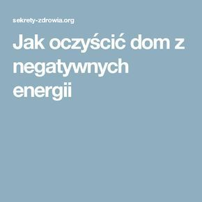 Jak oczyścić dom z negatywnych energii