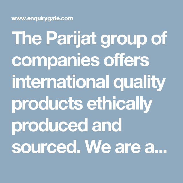 The Parijat group of companies offers international quality products ethically produced and sourced. We are a knowledge and value enhancing contributor across the value chain to all the stake holders in the agricultural sector. We have been serving farmers worldwide by building global partnerships, supplying quality cost-effective crop protection chemicals for the last 10 years.
