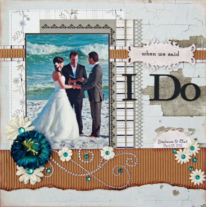 "#papercraft #scrapbook #layout  When We Said ""I Do"""