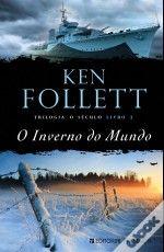 A Trilogia O Século - 2º volume O Inverno do Mundo Um verdadeiro passeio literário em toda a história do Século XX.