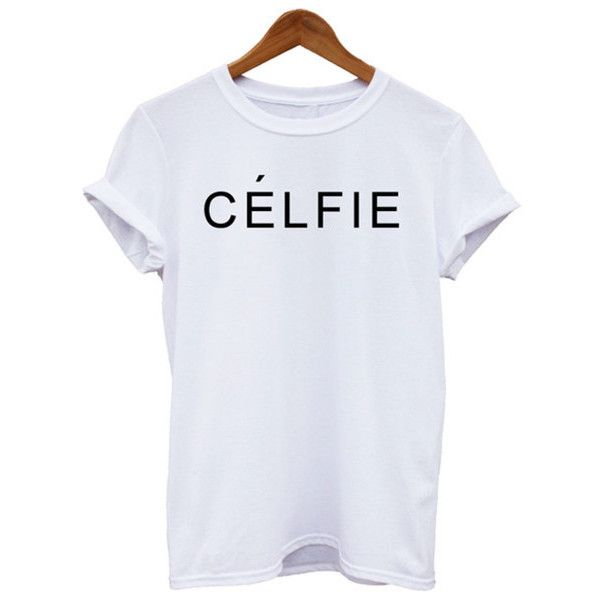 T-shirt: selfie celfie celfie tshirt celine paris shirt celfie graphic... ❤ liked on Polyvore featuring tops, t-shirts, white graphic tee, white tops, white shirt, graphic tees and unisex shirts
