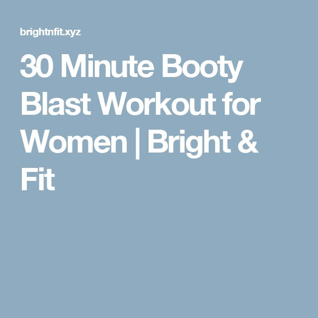 30 Minute Booty Blast Workout For Women  Bright  Fit -5157