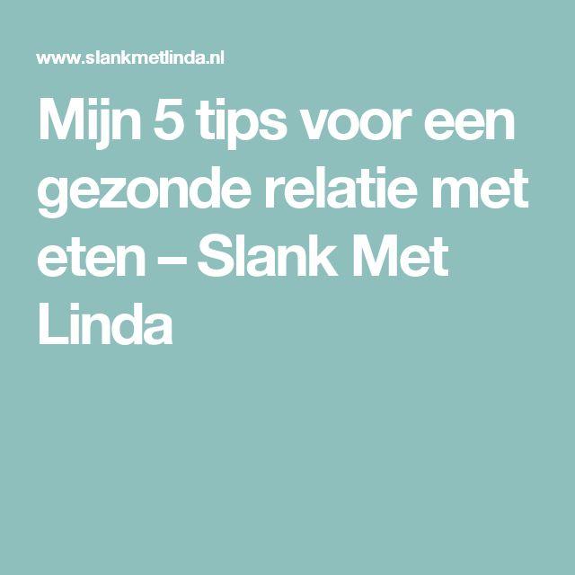 Mijn 5 tips voor een gezonde relatie met eten – Slank Met Linda