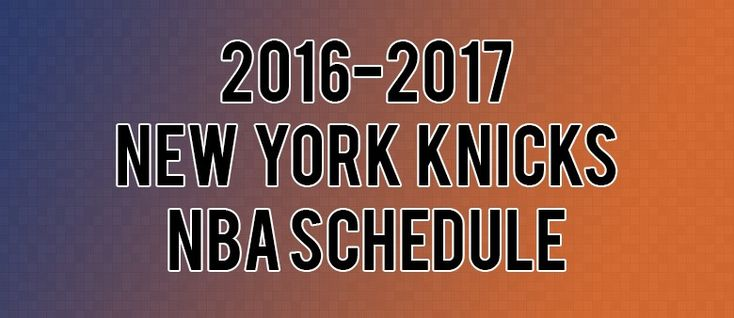 New York Knicks Schedule for 2016-2017