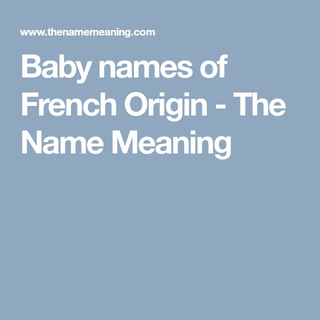 Baby names of French Origin - The Name Meaning