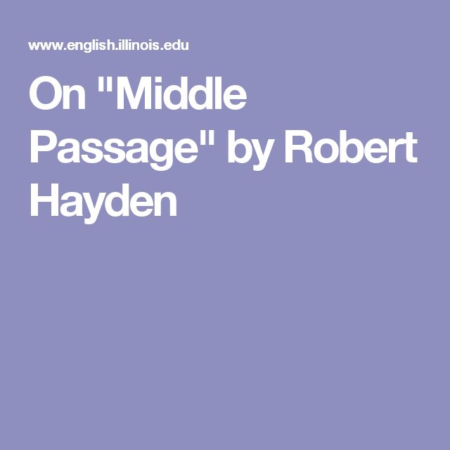 """On """"Middle Passage"""" by Robert Hayden"""