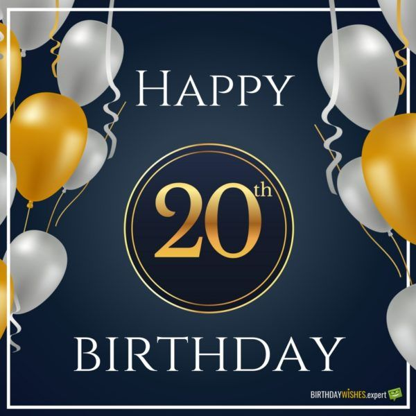 Happy Birthday 20th Quotes: 25+ Best Ideas About 20th Birthday Wishes On Pinterest