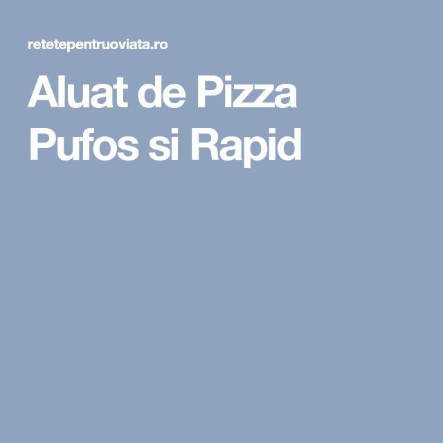 Aluat de Pizza Pufos si Rapid