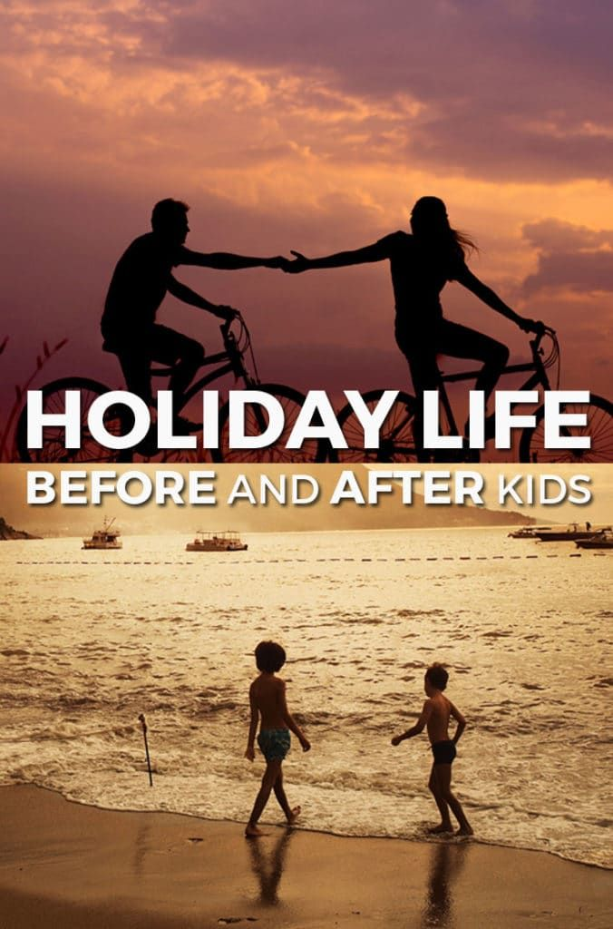 A hilarious comparison between holiday experiences before and after kids.