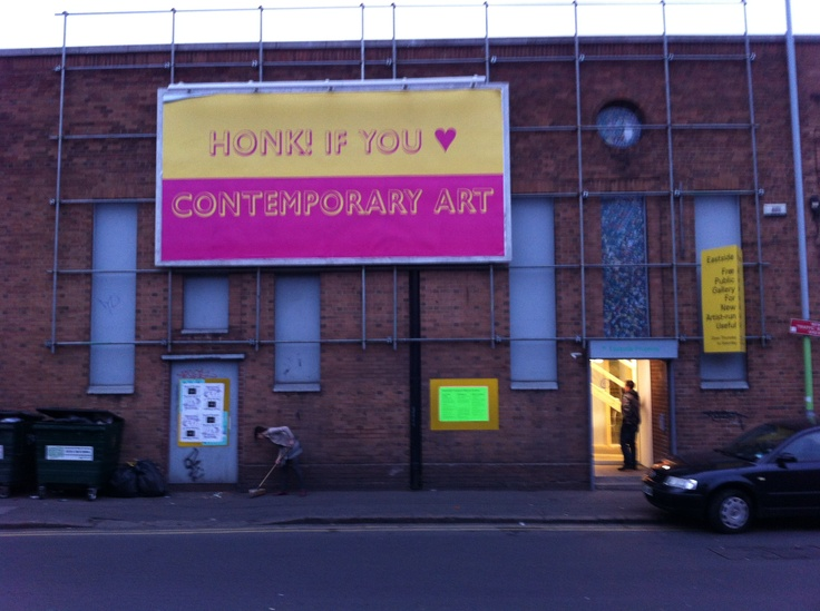 HONK IF YOU HEART CONTEMPORARY ART - Billboard on Eastside Projects Gallery building in Digbeth, Birmingham, Uk - SHAKEN!Gallery Buildings, Things Shakes, Heart Contemporary, Eastside Projects, Contemporary Art, Projects Gallery, Unusual Museums