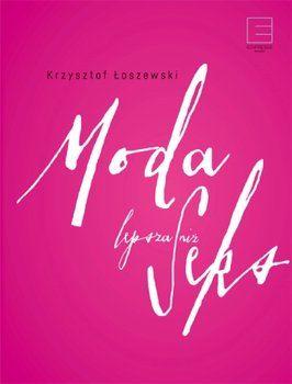 Moda lepsza niż seks-Łoszewski Krzysztof