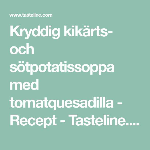 Kryddig kikärts- och sötpotatissoppa med tomatquesadilla - Recept - Tasteline.com