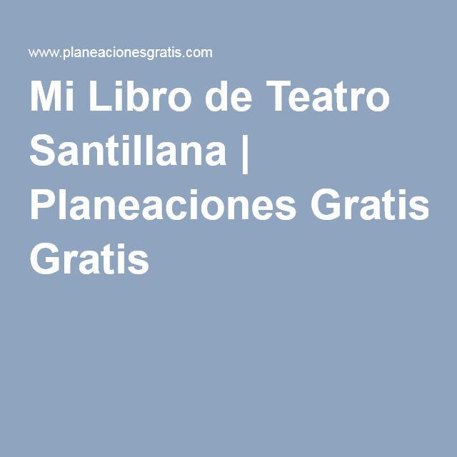 Mi Libro de Teatro Santillana   Planeaciones Gratis