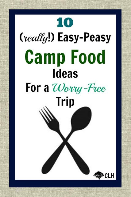 The Creek Line House: 10 Easy Camp Food Ideas