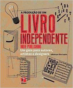 A Produção de Um Livro Independente - 9788580500042 - Livros na Amazon Brasil