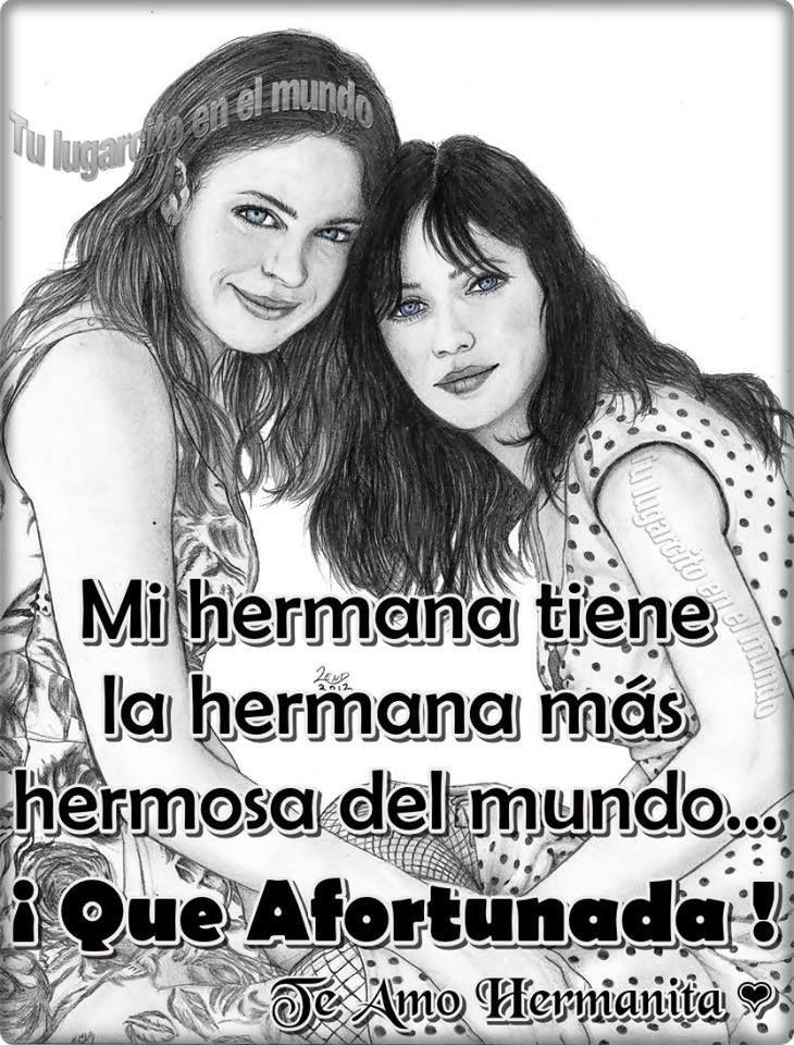Mi Hermana Tiene La Hermana Mas Hermosa Del Mundo Happy Birthday Messages Birthday Messages Memes