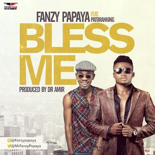 FRESH MUSIC : Fanzy papaya ft Patoranking - Bless Me   Whatsapp / Call 2349034421467 or 2348063807769 For Lovablevibes Music Promotion  Fanzy papaya finally drops the much anticipated collaboration featuring top reggae star patoranking titled 'Bless me'.  'Bless me' as it suggests is an everyday prayer for success finely composed and delivered by Fatha Figga Entertainment's act Fanzy and the reggae king Patoranking produced by ace hit maker Dr Amir.  As fanzy papaya carves his niche in the…