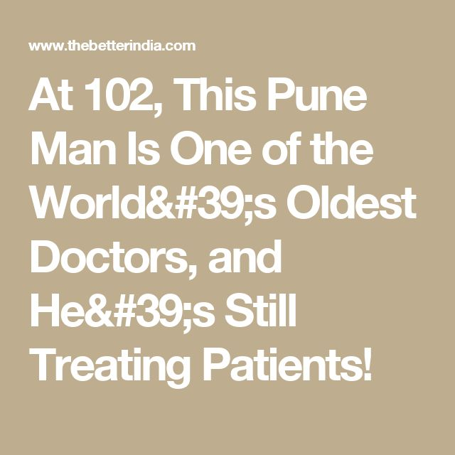 At 102, This Pune Man Is One of the World's Oldest Doctors, and He's Still Treating Patients!