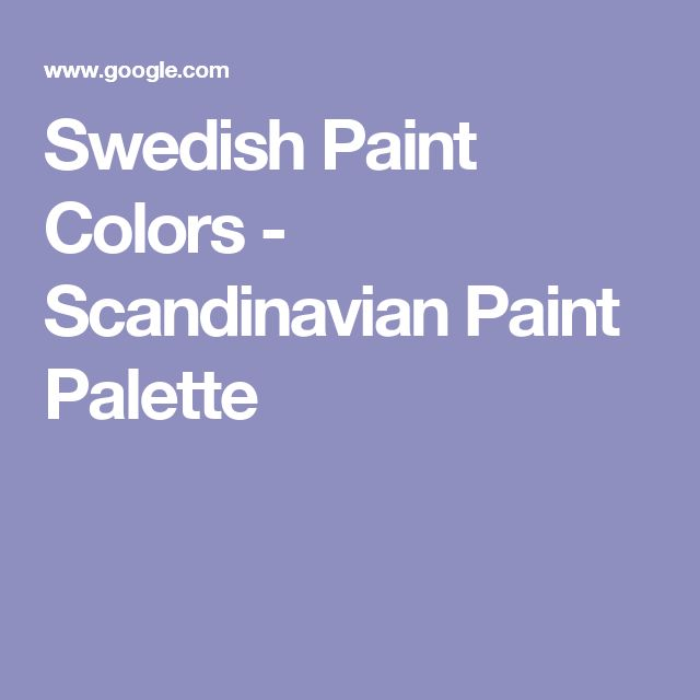 Swedish Paint Colors - Scandinavian Paint Palette