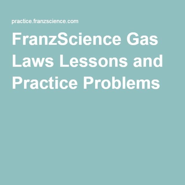 You can read about gas laws and then practice with an unlimited, graded practice problem generator for 7 different gas laws:  Boyle's Law, Charles' Law, Avogadro's Law, Gay-Lussac's Law, the Combined Gas Law and the Ideal Gas Law, PV=nRT