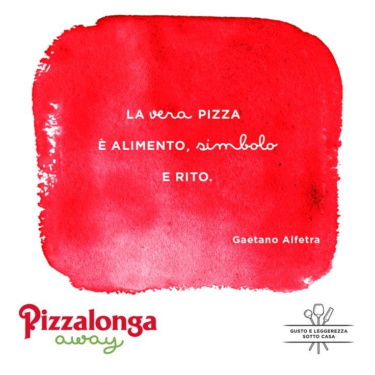 """""""La vera pizza è alimento, simbolo e rito"""". (Gaetano Alfetra) #PizzalongaAway #takeaway #gustoeleggerezzasottocasa #citazioni"""