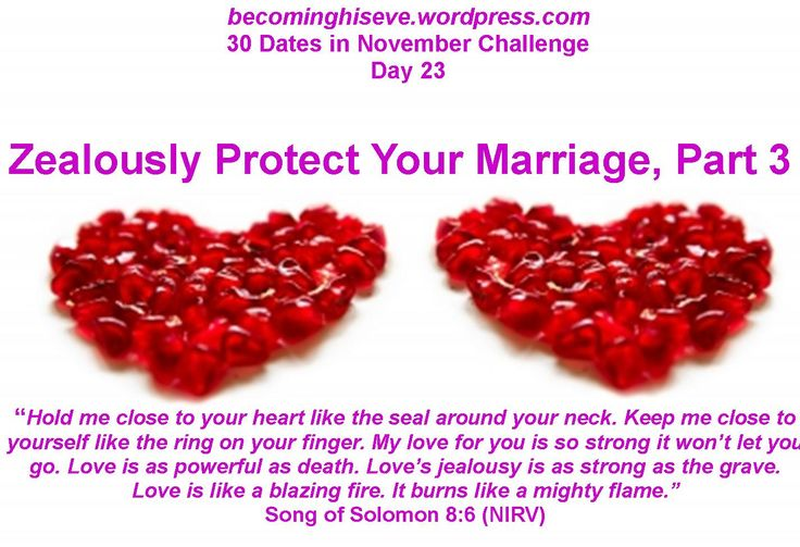 Zealously Protect Your Marriage, Day 23 of the 30 Dates in November Challenge from Becoming His Eve