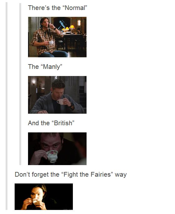 How to drink from a cup Supernatural style. :)
