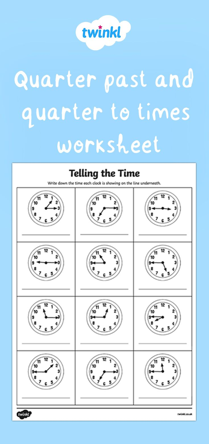 Quarter Past And Quarter To Times Worksheet Time Worksheets Teaching Time Teacher Worksheets Division worksheet year twinkl