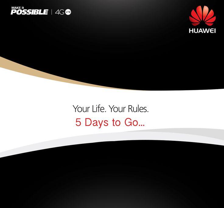5 Days to Go! #HuaweiPakistan #YourLifeYourRules #4GLTE