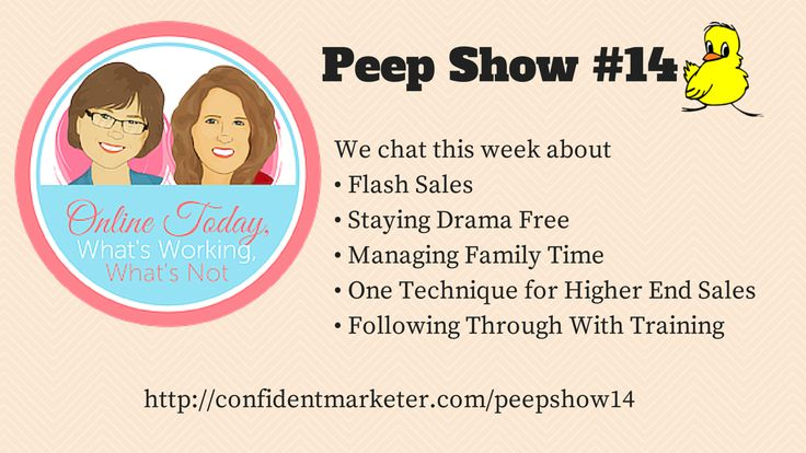 Unscripted real talk about life as an online biz owner - this week we talk flash sales, managing kids, being drama free and more. http://confidentmarketer.com/peepshow14