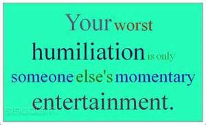 humiliated quotes - Bing Images
