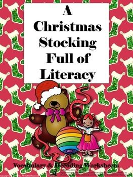Price $4.50 Ho, Ho, Ho! It is Christmas  time. A Christmas Stocking Full of Literacy: Vocabulary and Decoding Worksheets involves 19 pages of learning activities, links and keys regarding the Christmas Holiday to include:A  Happy Holiday, Christmas Greetings, Festive Christmas Carols, Christmas Symbols Word Search, A Celebration Poem,  A Holiday Scene, and Chronicle.