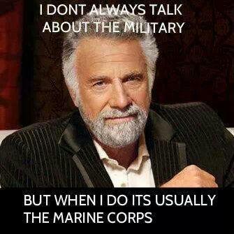 I don't always talk about the military... #SemperFi #USMC #MarineCorps