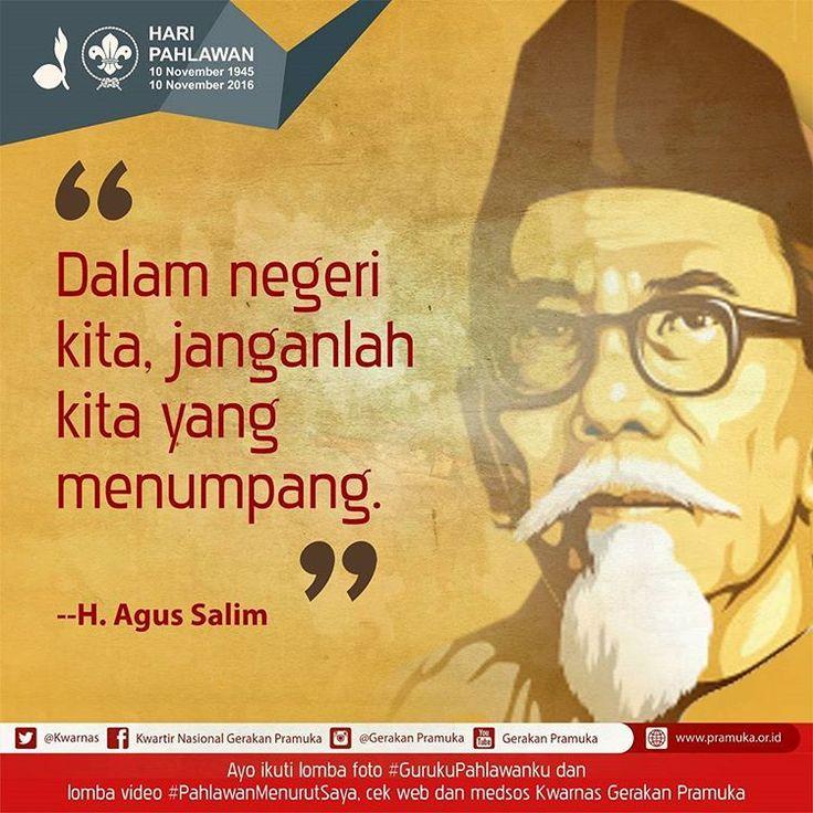 """""""Dalam Negeri kita, janganlah kita yang menumpang"""". H. Agus Salim"""
