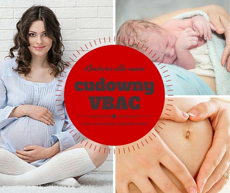 VBAC poród naturalny po cesarce - przygotowanie do VBAC - http://cud-narodzin.pl/konkurs-vbac/
