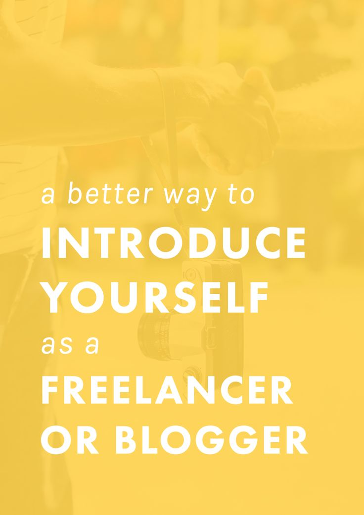 Tired of feeling confused when people ask what you do? This strategy for how to introduce yourself as a freelancer or blogger will make a better impression.
