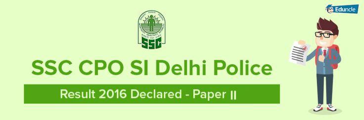 SSC CPO SI Delhi Police Result 2016 Results- Check here!