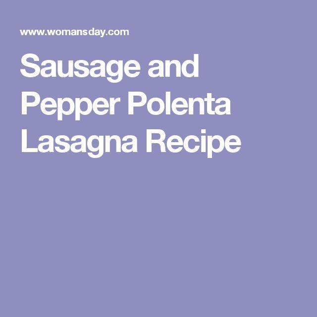 Sausage and Pepper Polenta Lasagna Recipe