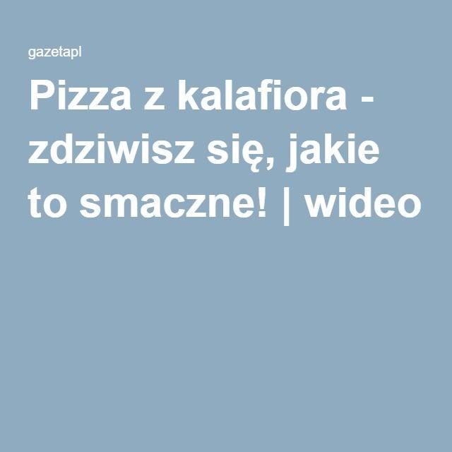 Pizza z kalafiora - zdziwisz się, jakie to smaczne!   wideo