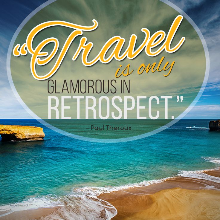 #Travel is only #glamorous in retrospect. #TicketsandTours