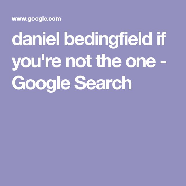 daniel bedingfield if you're not the one - Google Search
