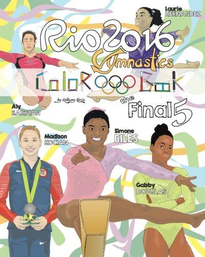 "RIO 2016 Gymnastics ""Final Five"" Coloring Book for Kids: Simone Biles, Gabby Douglas, Laurie Hernand"