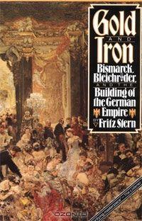 Книга Gold and Iron - купить книгу gold and iron от Fritz Stern в книжном интернет магазине OZON.ru с доставкой по выгодной цене