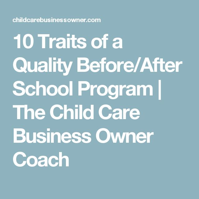 10 Traits of a Quality Before/After School Program | The Child Care Business Owner Coach