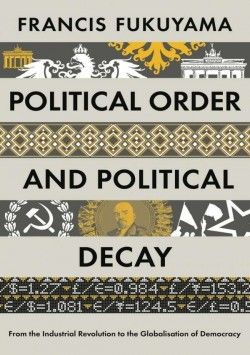 Best 25 francis fukuyama ideas on pinterest philosophy books political order and political decay from the industrial revolution to the globalisation of democracy fandeluxe Epub
