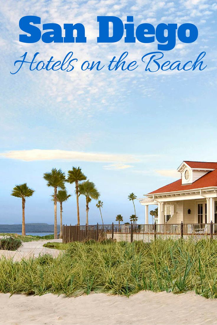 San Diego Hotels on the Beach: A complete list of all the beachfront hotels in San Diego with options from budget to luxury!