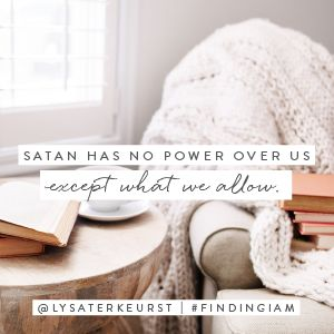 Satan has no power over us except what we allow. Moment by moment, decision by decision, step by step — will we operate in God's all-powerful truth or allow Satan to entangle us in his lies?  -Lysa TerKeurst